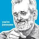"Notizheft Bill Murray spricht zu Dir:""you're awesome"""